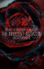 The Innocent Assassin by DashIsHere