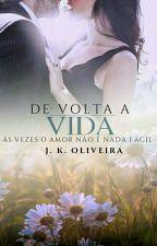 De Volta Á Vida by JK_Oliveira