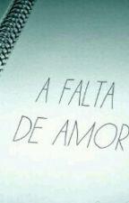 A falta de amor by AgostinaSanchez17