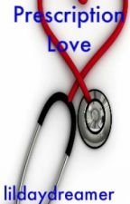 Prescription Love by lildaydreamer