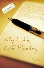 My Life Of Poetry by Ivy777