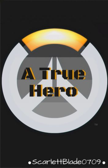 A True Hero (Overwatch X-reader)