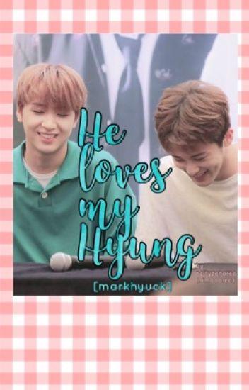 He loves my Hyung.. [markhyuck]