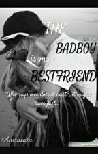 The Bad Boy Is My Best Friend by Amratata