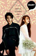 Diary : Semua tentang dia (Malay kpop ff) by xinghaneul