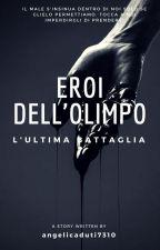 EROI DELL'OLIMPO: L'ULTIMA BATTAGLIA by angelicaduti7310