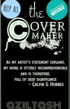 The Covermaker : PERMANENTLY CLOSE! BATCH 2 WILL COME by Coverymyst