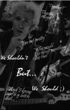 We shouldn't but we should ;) (A Green Day Fanfic) by Tres_RAWR_Love_Slave