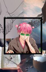 The Psychics Girlfriend ( Saiki Kusou x Reader ) by YussycaWen