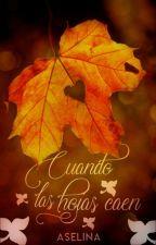 Cuando las hojas caen. by YourLittleBiscuit