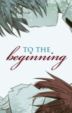 To the beginning by EdwardAndLoganx