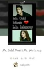 Mr. Cold Meets Ms. Mataray by mskyot