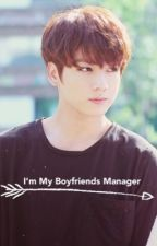 I'm My Boyfriend's Manager||Bts Jungkook Fanfiction by hozidada
