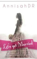[New Vers.] Let's Get Married by AnnisahDR