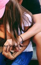 Our Stupid Love -Blake Gray by RachelPrt
