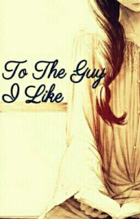 To The Guy I Like [™VannaGranger111] by VannaGranger111
