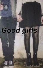 Good Girls//l.h. by mooooon_