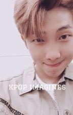kpop imagines by kimnamj00n