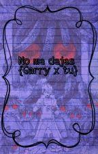 No Me Dejes [Garry X Tu] by -shxshy