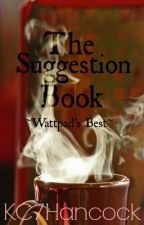 The Suggestion Book ~Wattpad's Best~ by Nothing_But_Bones