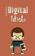 Digital Idiots by Bakterchen