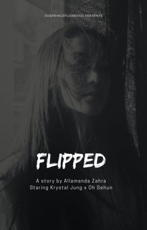 Flipped (Completed) by xospringsflowerxo