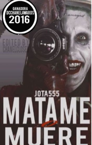 Matame o Muere ||Joker y Tu #DcChanelAwards