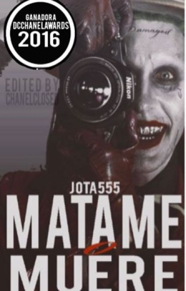 Matame o Muere ||Joker y Tu #DcChanelAwards