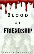 Blood Of Friendship by CalistaSalsabila