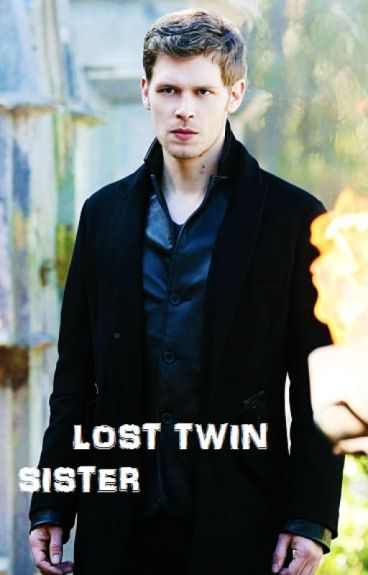 lost twin sister~klaus mikaelson