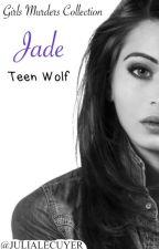 Jade [Teen Wolf] by ghostgurlx