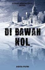 Di Bawah Nol (Book 1) by agitaputrish