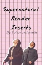 Supernatural Reader Inserts  by Totoro-sootgremlin