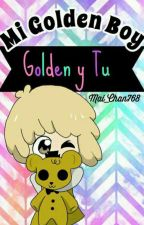 mi golden boy (golden y tu) by nya_thewolf