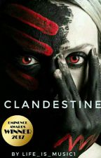 Clandestine | Temporarily On Hold by Life_is_Music1