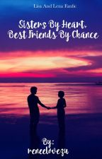 Sisters by heart, best friends by chance (Lisa and Lena fanfic) by ThxHungxrGamxs