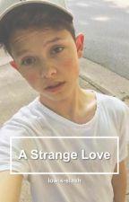 A Strange Love ||Jacob Sartorius|| by LiriGray