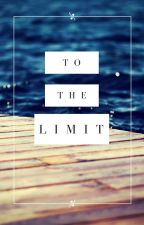 To the limit by Seekerofdreams_