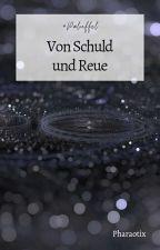 Von Schuld und Reue (SpinOff/#Paluffel) by Pharaotix