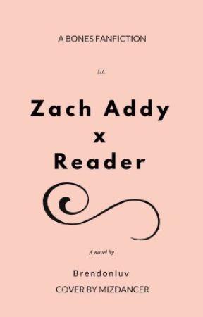 Zack Addy x reader by Brendonluv