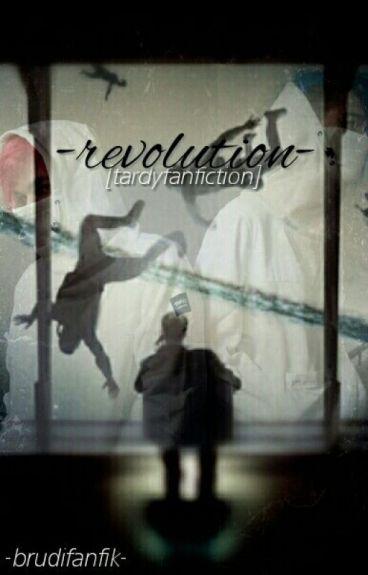revolution [Tardy FF]