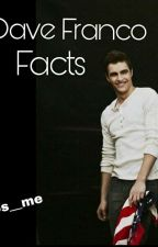 Dave Franco Facts.✨ by 5sos__me