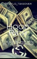 Hood Rich 💰 by stud_takeover