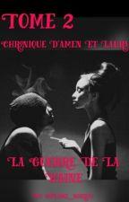 Tome 2: Chronique d'aymen: la guerre des haines by plume_noire10