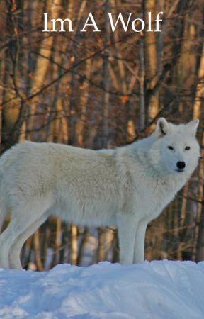 Im A Wolf by DarkWolf283