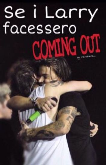 Se i Larry facessero Coming Out #Wattys2016