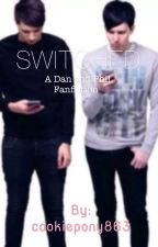 Switched: A Dan and Phil Fanfiction by cookiepony863