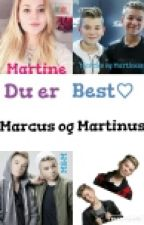 Du er best!♡ Marcus og Martinus by HistorieJenta43