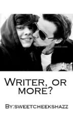 writer, or more? // l.s by sweetcheekshazz