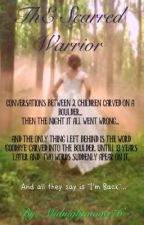 The Scarred Warrior *being Rewritten* ( Book 1 of the Knight Chronicles) by Midnightmoon76